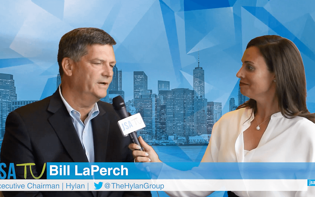 Hylan Executive Chairman Bill LaPerch Sits With JSA TV to Talk Recent Expansions, Acquisitions, and New Technologies
