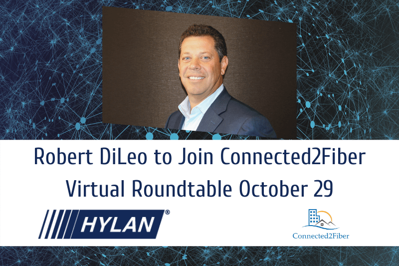 Robert DiLeo to Join Connected2Fiber Virtual Roundtable October 29